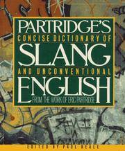 Concise Dictionary of Slang and Unconventional English From a Dictionary of Slang and Unconventional English by Eric Partridge