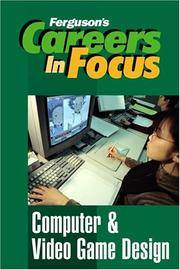 Computer & Video Game Design (Careers in Focus)