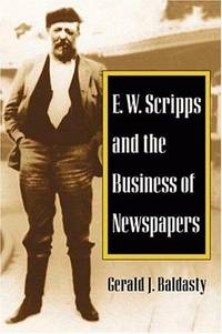 E.W. Scripps and the Business of Newspapers