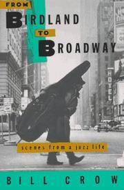 From Birdland to Broadway: Scenes from a Jazz Life by  Bill Crow - Paperback - from Russell Books Ltd and Biblio.com