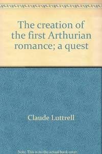 The Creation of the First Arthurian Romance: A Quest