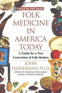 Folk Medicine in America Today A Guide for a New Generation of Folk Healers