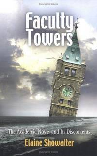 Faculty Towers: The Academic Novel and Its Discontents (Personal Takes)
