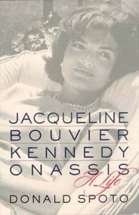 Jacqueline Bouvier Kennedy Onassis: A Life Spoto, Donald