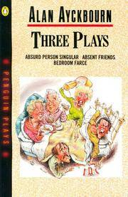 image of Three Plays (Absurd Person Singular, Absent Friends, Bedroom Farce)