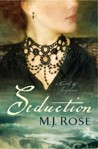 Seduction: A Novel of Suspense by  M. J Rose - Signed First Edition - 2013 - from Blue Sky Books (SKU: biblio518)