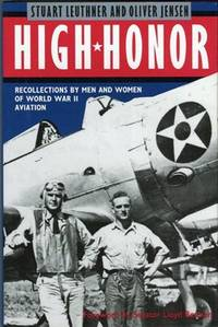 High Honor : Recollections by Men and Women of World War II Aviation