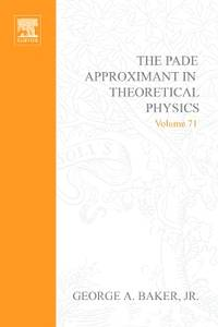 THE PADE APPROXIMANT IN THEORETICAL PHYSICS
