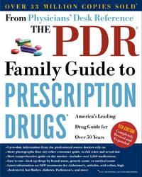 The PDR Family Guide to Prescription Drugs, 9th Edition: America's Leading Drug Guide for...