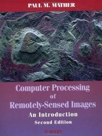 Computer Processing of Remotely Sensed Images : An Introduction, 2nd Edition