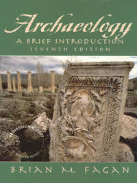 Archaeology a Brief Introduction by  Brian M Fagan - Paperback - 1999-07-01 - from Cronus Books, LLC. (SKU: SKU1014903)