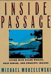 Inside Passage Living With Killer Whales, Bald Eagles, and Kwakiutl Indians