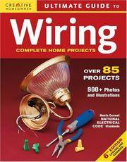 Ultimate Guide to Wiring: Complete Projects for the Home (Creative Homeowner Ultimate Guide To. ....