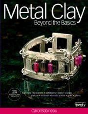 Metal Clay Beyond the Basics