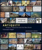 Antiquity: Origins, Classicism and The New Rome (Architecture in Context)