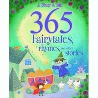 365 FAIRYTALES, RHYMES AND OTHER STORIES 9781445445502