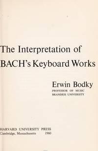 THE INTERPRETATION OF BACH'S KEYBOARD WORKS