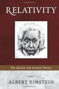 Relativity: The Special and General Theory by Einstein, Albert