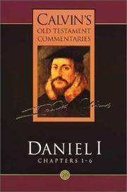 Calvin's Old Testament Commentaries - Daniel I, chapters 1 - 6