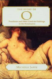 The Story of O: Prostitutes and Other Good-For-Nothings in the Renaissance