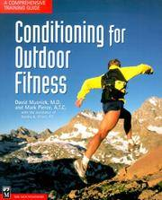 Conditioning for Outdoor Fitness: a Comprehensive Training Guide