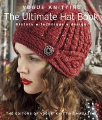 Voguer Knitting The Ultimate Hat Book: History * Technique * Design