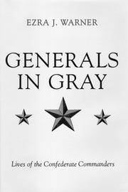 Generals in Gray: Lives of the Confederate Commanders by  Ezra J Warner Jr. - Paperback - from Russell Books Ltd and Biblio.com