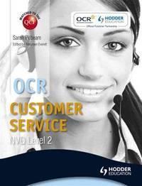 OCR Level 2 Nvq Certificate in Customer Service (Qcf): Incorporating Level 2 Certificate in...
