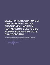 Select Private Orations Of Demosthenes