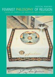 Feminist Philosophy of Religion : Critical Readings. edited by Pamela Sue Anderson and Beverley Clack. LONDON : 2004. by  Alison J  Kathleen O'Grady - Paperback - First Edition - 2004 - from Rosley Books (SKU: 0038118)
