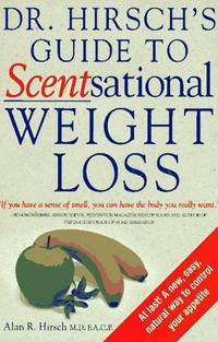 Dr. Hirsch's Guide to Scentsational Weight Loss by  M.D. Hirsch Alan R. - 1st Edition - 1997 - from Carly Wall, StoneyPine Books (SKU: 000019)
