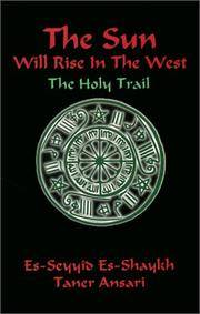 The Sun Will Rise in the West : The Holy Trail