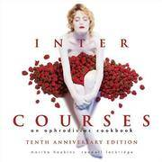 InterCourses : An Aphrodisiac Cookbook