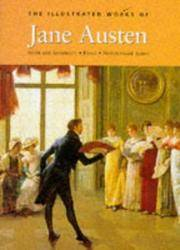 image of The Illustrated Works Of Jane Austen: Sense and Sensibility * Emma * Northanger Abbey