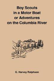 image of Boy Scouts In A Motor Boat Or Adventures On The Columbia River