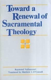 Toward a Renewal of Sacramental Theology