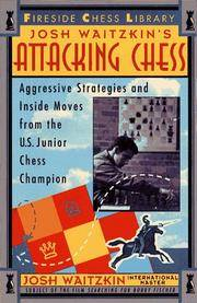 Attacking Chess: Aggressive Strategies & Inside Moves from the U S Junior Chess Champion