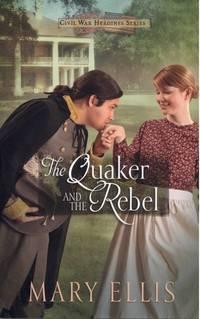 The Quaker and the Rebel (Civil War Heroines Series)