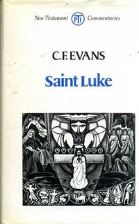 SAINT LUKE (NEW TESTAMENT COMMENTARIES) by  C. F EVANS - Paperback -   - 1990 - from Green Ink Booksellers and Biblio.com