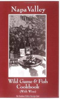 Napa Valley Wild Game & Fish Cookbook with wine