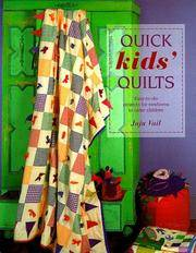 Quick Kids' Quilts: Easy-to-do Projects for Newborns to Older Children