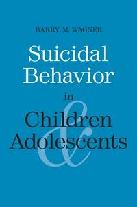 Suicidal Behavior in Children and Adolescents (Current Perspectives in Psychology)