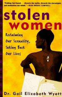 Stolen Women, Reclaiming our Sexuality, Taking Back our Lives