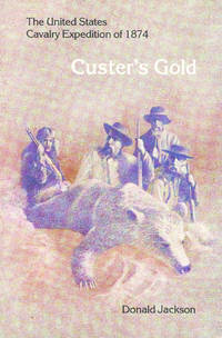Custer's Gold: The United States Cavalry Expedition of 1874
