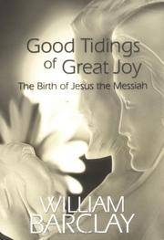 image of Good Tidings of Great Joy: The Birth of Jesus the Messiah (William Barclay Library)