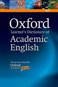Oxford Learner's Dictionary of Academic English: Helps students learn the language they need...
