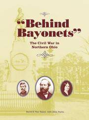 BEHIND BAYONETS: The Civil War in Northern Ohio