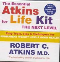 The Essential Atkins For Life Kit: The Next Level: Permanent Weight Loss & Optimal Health:...