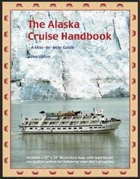 The Alaska Cruise Handbook: A Mile-by-Mile Guide by Joe Upton - Paperback - 2008-09-07 - from Books Express and Biblio.com