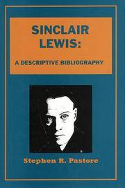 Sinclair Lewis: A Descriptive Bibliography A Collector's And Scholar's Guide To Identification